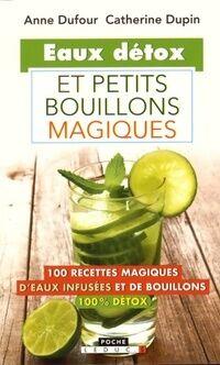 Eaux détox et petits bouillons magiques - Catherine Dufour - Livre