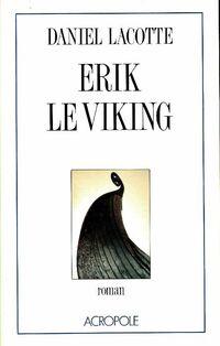 Viking Erik le viking - Daniel Lacotte - Livre