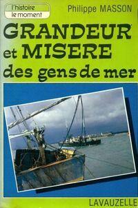 Grandeur et misère des gens de mer - Philippe Masson - Livre