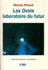 Les ovnis, laboratoire du futur - Michel Picard - Livre