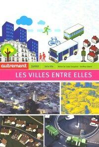 Les villes entre elles : Echanges, influences, intercommunalités - Michel Da Costa Goncalves - Livre