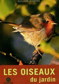 Les oiseaux du jardin - Guilhem Lesaffre - Livre