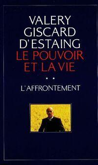 Le pouvoir et la vie Tome II : L'affrontement - Valéry Giscard d'Estaing - Livre