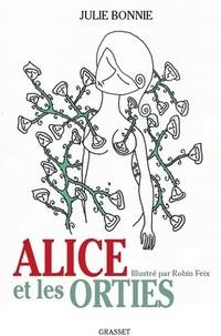 Alice et les orties - Julie Bonnie - Livre