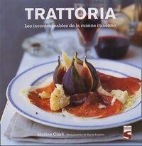 Trattoria. Les incontournables de la cuisine italienne - Maxine Clark - Livre