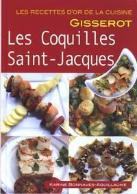 Les recettes de coquilles Saint-Jacques - Karine Bonnaves-Aguillaume - Livre