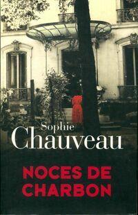 Noces de charbons - Sophie Chauveau - Livre