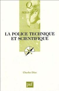 La police technique et scientifique - Charles Diaz - Livre
