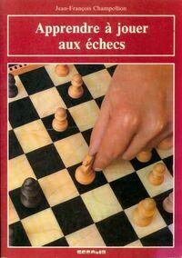 Apprendre a jouer aux échecs - Jean-François Champollion - Livre