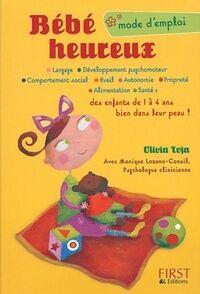 Bebé heureux : Mode d'emploi - Olivia Toja - Livre