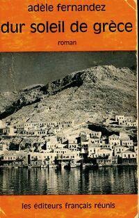 Dur soleil de Grèce - Adèle Fernandez - Livre