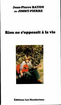 Rien ne s'opposait à la vie - Jean-Pierre Bayon - Livre
