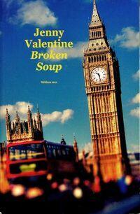 Broken soup - Jenny Valentine - Livre