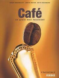 Café. Un grain noir fascinant - Judith Meyer - Livre