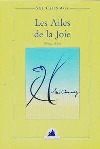 Les ailes de la joie - Sri Chinmoy - Livre