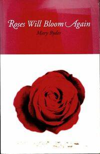 Roses will bloom again - Mary Ryder - Livre