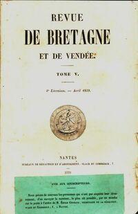 Revue de Bretagne et de Vendée 3e année 4e livraison Tome V - Collectif - Livre