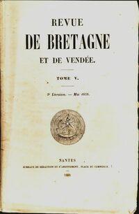 Revue de Bretagne et de Vendée 3e année 5e livraison Tome V - Collectif - Livre