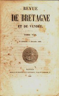 Revue de Bretagne et de Vendée 4e année 6e livraison Tome VIII - Collectif - Livre