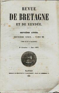 Revue de Bretagne et de Vendée 7e année 2e série Tome III 6e livraison - Collectif - Livre