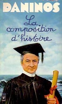 La composition d'histoire - Pierre Daninos - Livre