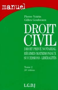 Droit civil Tome II : Droit privé notarial régimes matrimoniaux successions libéralité - Pierre Voirin - Livre