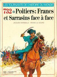 732 Poitiers : Francs et Sarrasins face à face - Jacques Marseille - Livre