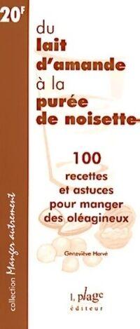 Du lait d'amande à la purée de noisette - Geneviève Hervé - Livre