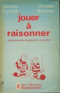 Jouer à raisonner. Outils de pensée et opérations mentales - Jacques Dumont - Livre