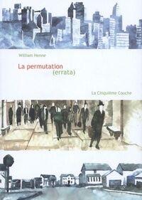 La permutation - William Henne - Livre