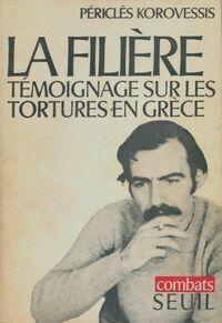 La filière. Témoignage sur les tortures en Grèce - Périclès Korovessis - Livre