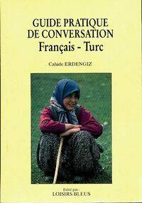 Guide pratique de conversation français-turc - Cahide Erdengiz - Livre