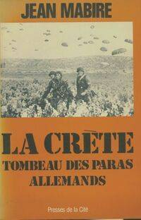 La Crète. Tombeau des paras allemands - Jean Mabire - Livre