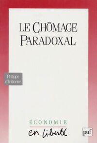 Le chômage paradoxal - Philippe D'Iribarne - Livre