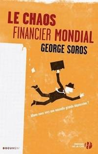 Le chaos financier mondial - George Soros - Livre