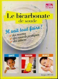 Le bicarbonate de soude - Jacques Ducat - Livre