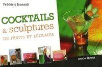 Cocktails & sculpture de fruits et légumes - Frédéric Jaunault - Livre