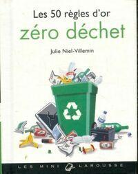Les 50 règles d'or zéro déchet - Julie Niel-Villemin - Livre