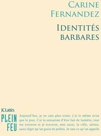 Identités barbares - Carine Fernandez - Livre