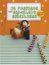 Je fabrique mes bracelets brésiliens pour les enfants - Collectif - Livre