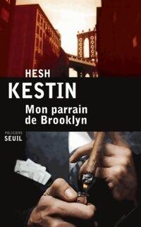 Mon parrain de Brooklyn - Hesh Kestin - Livre