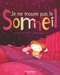 Je ne trouve pas le sommeil - Christine Féret-Fleury - Livre