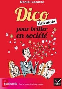 Dico des mots pour briller en société - Daniel Lacotte - Livre
