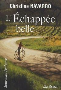 L'échappée belle - Christine Navarro - Livre