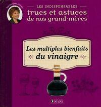 Les multiples bienfaits du vinaigre - Collectif - Livre