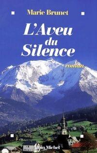 L'aveu du silence - Marie Brunet - Livre