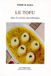 Le tofu dans la cuisine macrobiotique - Eddie H. Hara - Livre