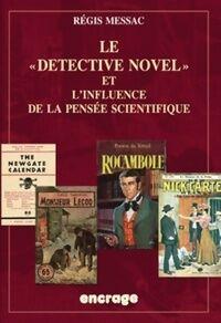 Le detective novel et l'influence de la pensée scientifique - Régis Messac - Livre