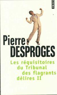 Les réquisitoires du tribunal des flagrants délires Tome II - Pierre Desproges - Livre