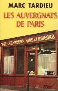 Les auvergnats de Paris - Marc Tardieu - Livre